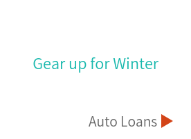 Gear up for winter with an auto loan