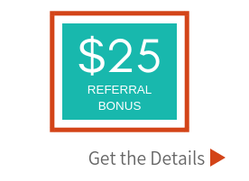 Twenty Five dollar refer a friend promotion